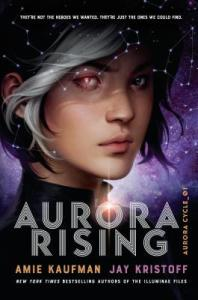 Cover of Aurora Rising shows a teen girl with one eye glazed pure white and a while patch of hair in her bangs